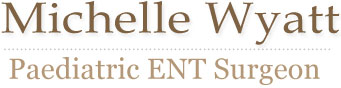 Michelle Wyatt – Paediatric Specialist ENT Surgeon London